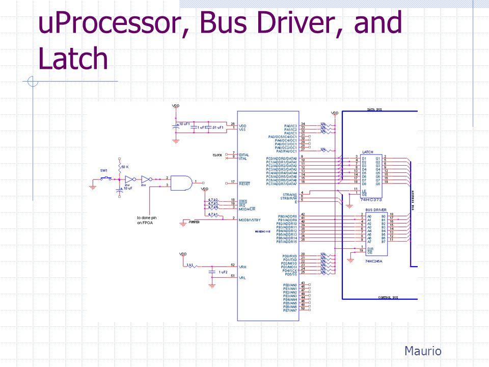 uProcessor, Bus Driver, and Latch Maurio
