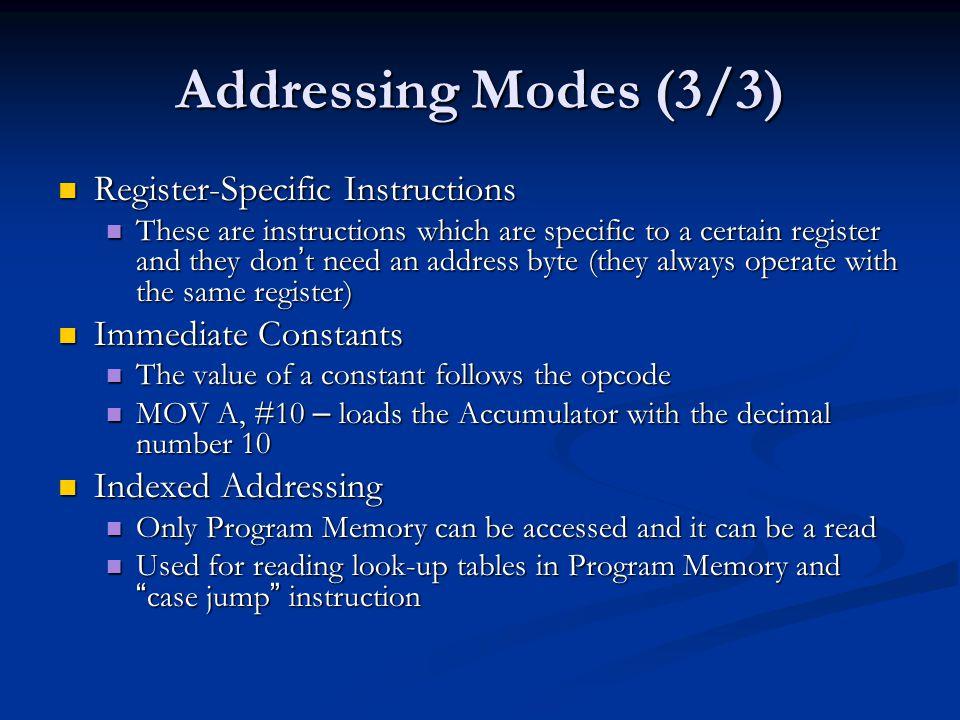 Addressing Modes (3/3) Register-Specific Instructions Register-Specific Instructions These are instructions which are specific to a certain register a