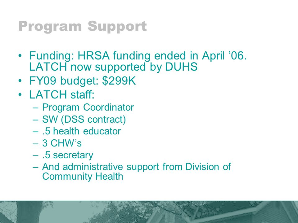 Program Support Funding: HRSA funding ended in April '06.