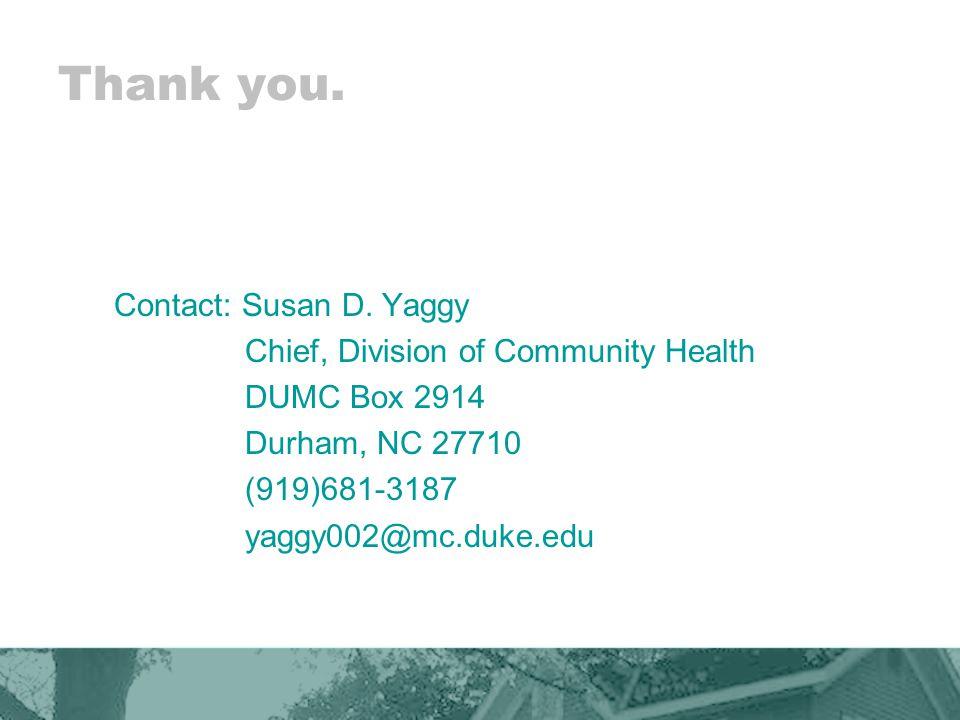 Thank you. Contact: Susan D.