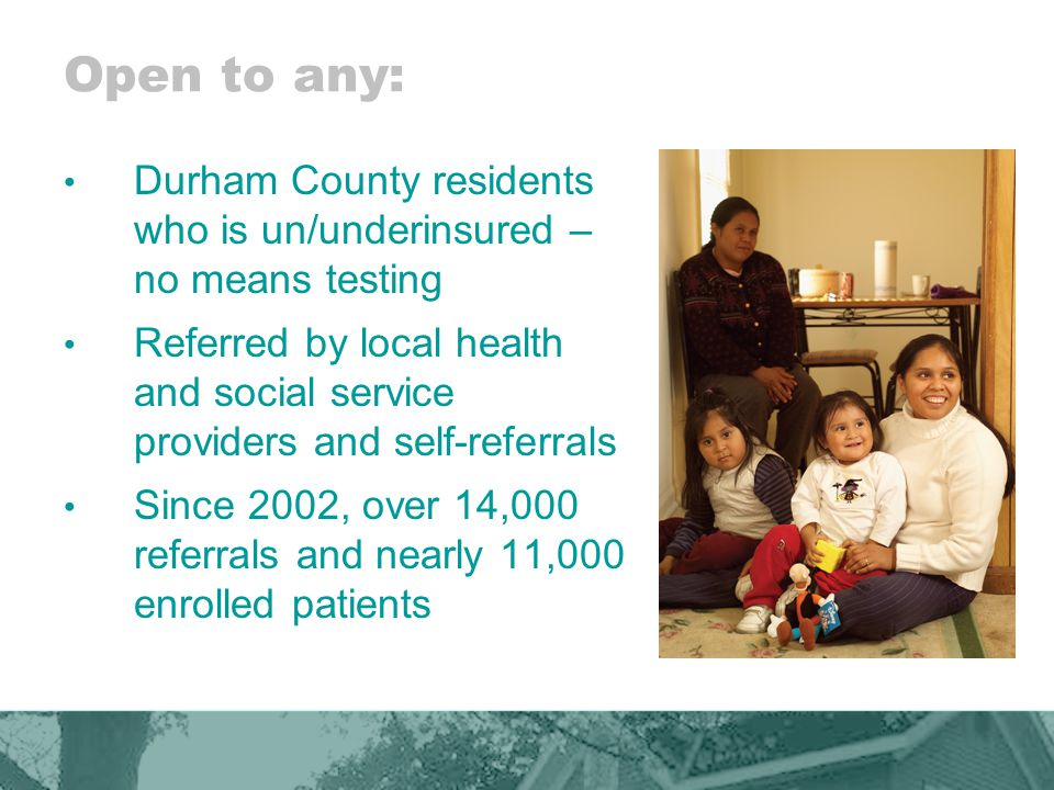 2008: Making LATCH a Base to Grow Systems of Care for Un/Underinsured HealthNet: State grant through Medicaid Care Management: –Re-enroll 700/mo.