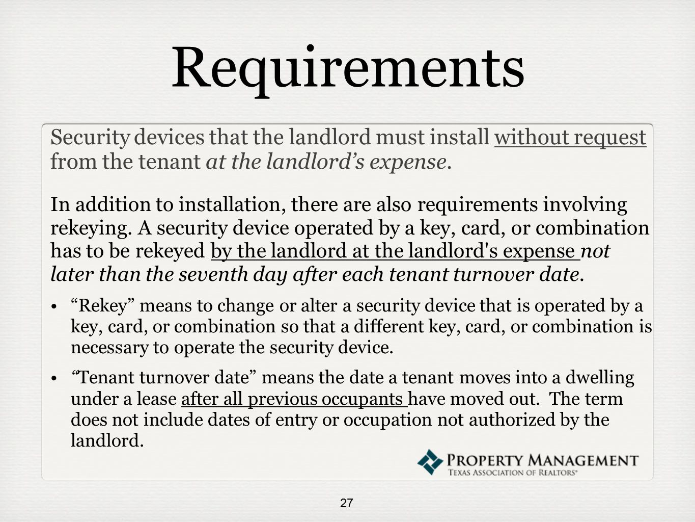 Requirements Security devices that the landlord must install without request from the tenant at the landlord's expense.