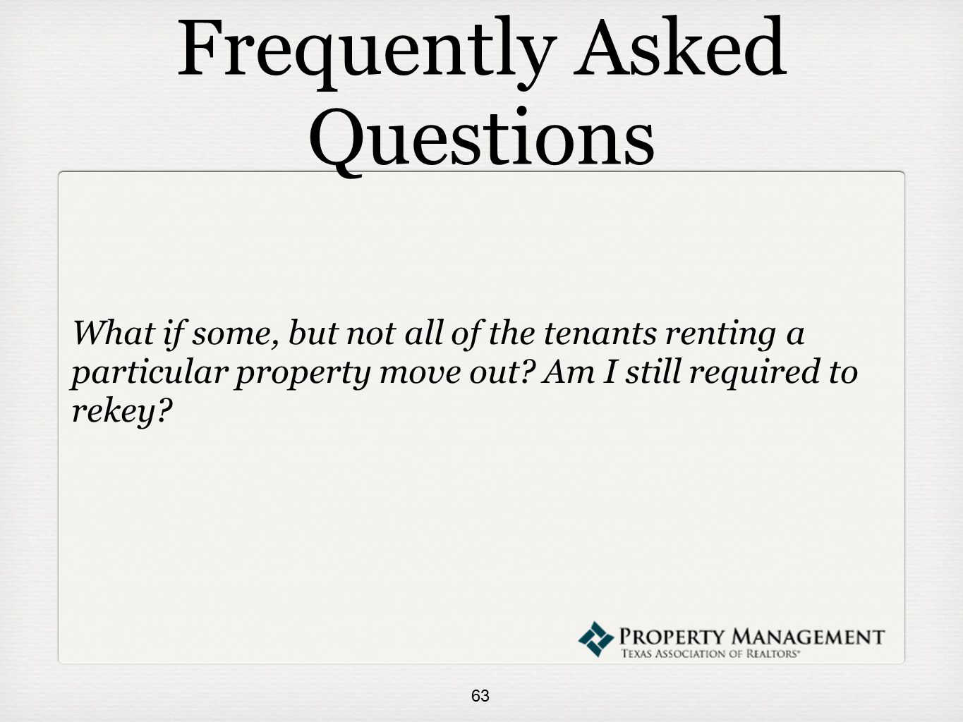 Frequently Asked Questions What if some, but not all of the tenants renting a particular property move out.