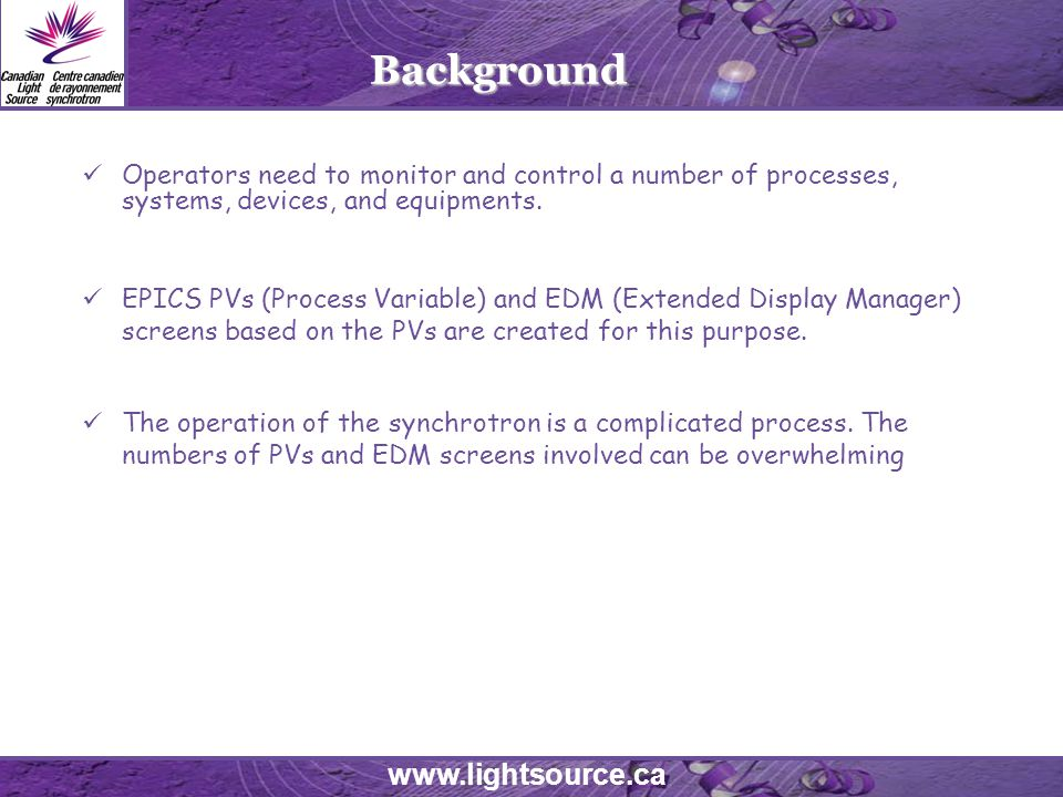 www.lightsource.ca Background Operators need to monitor and control a number of processes, systems, devices, and equipments.