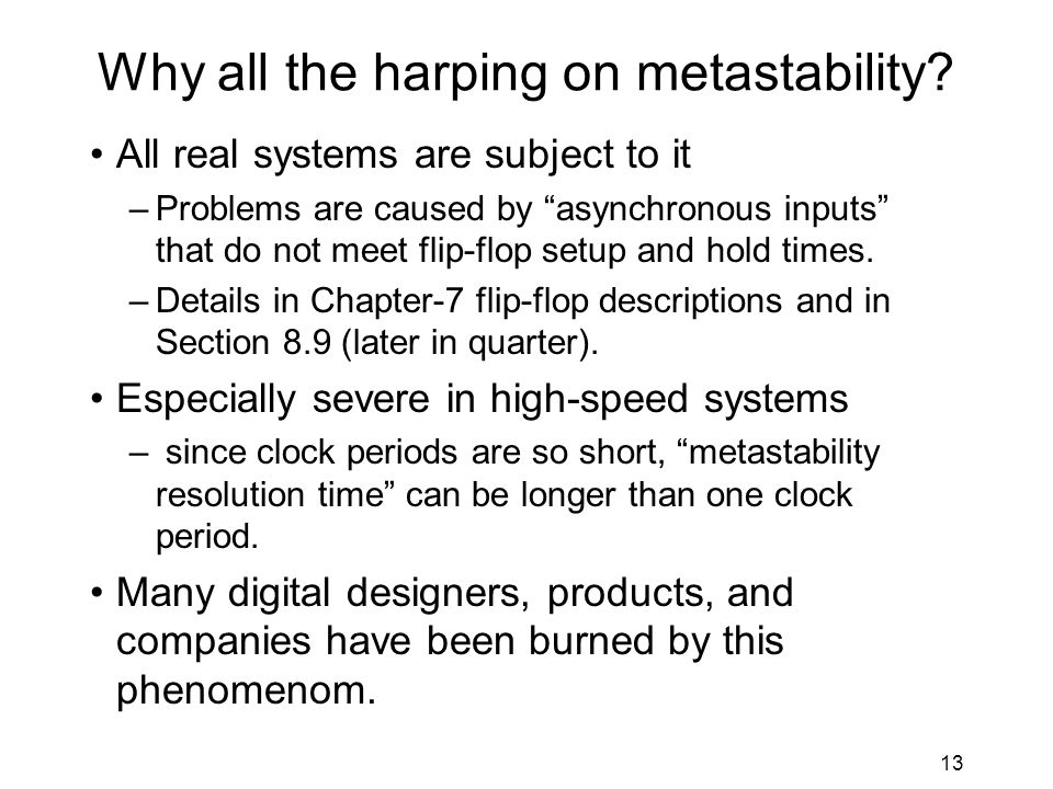 13 Why all the harping on metastability.