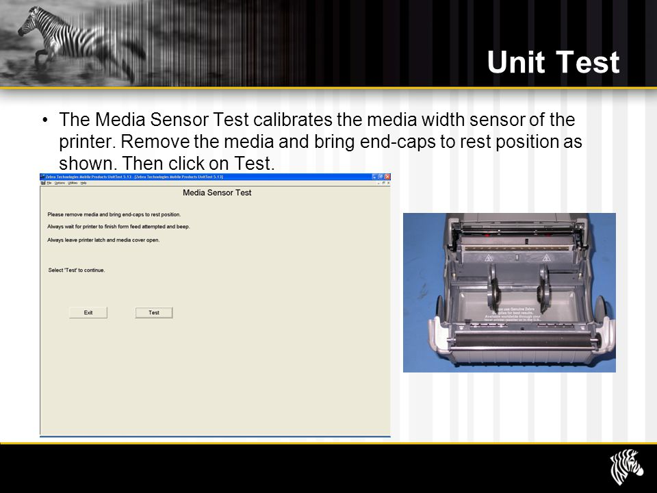 Unit Test The Media Sensor Test calibrates the media width sensor of the printer. Remove the media and bring end-caps to rest position as shown. Then