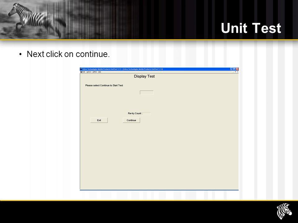 Unit Test Next click on continue.