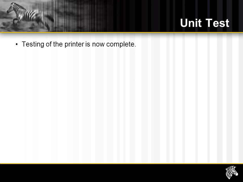 Unit Test Testing of the printer is now complete.