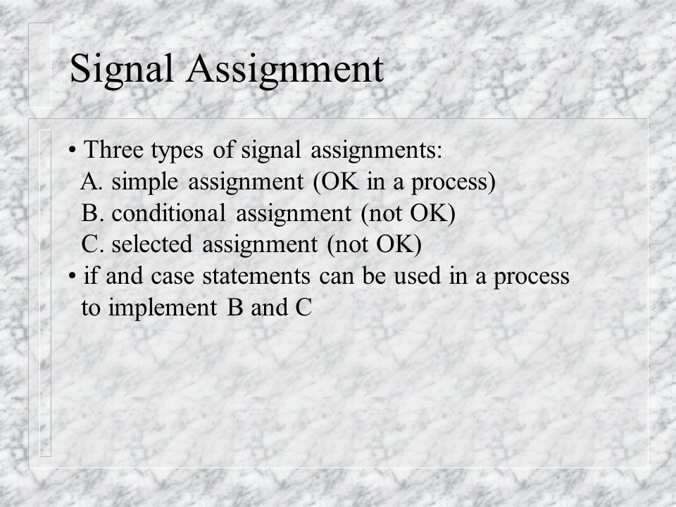 Signal Assignment VHDL Simulator: A. update signal values B.