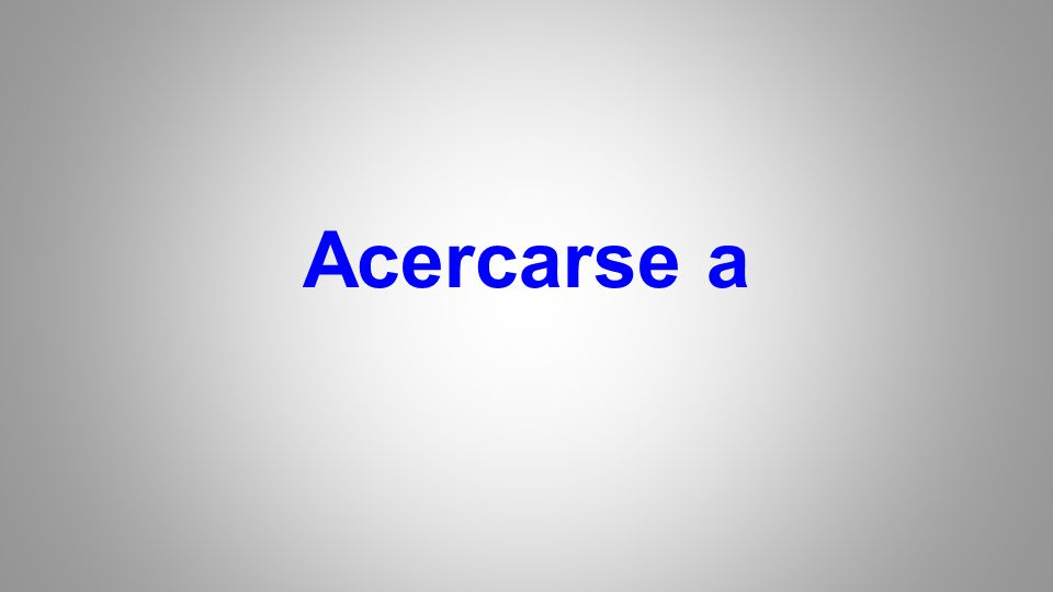 Acercarse a