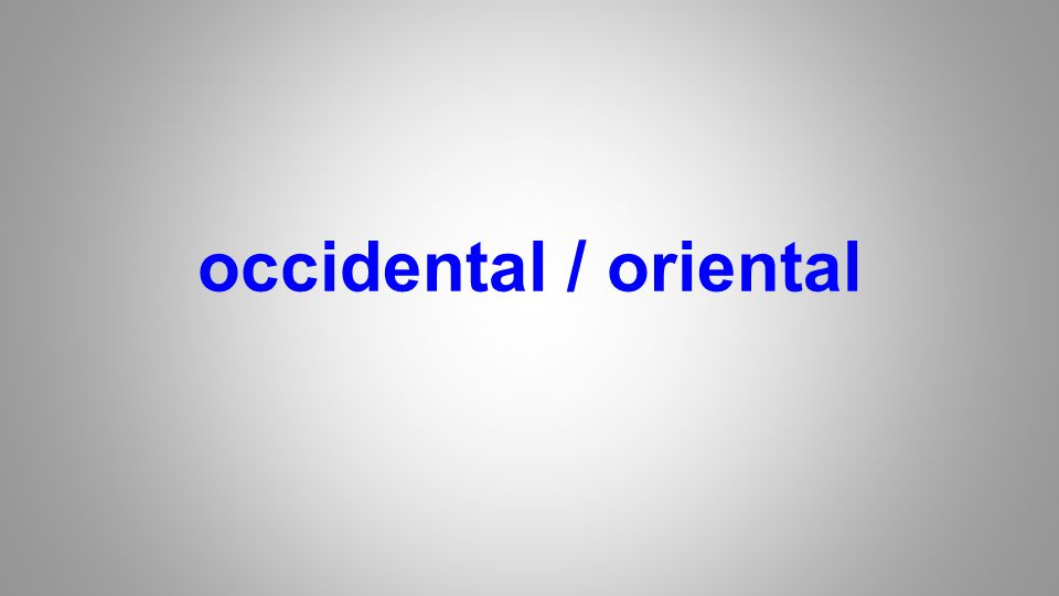 occidental / oriental