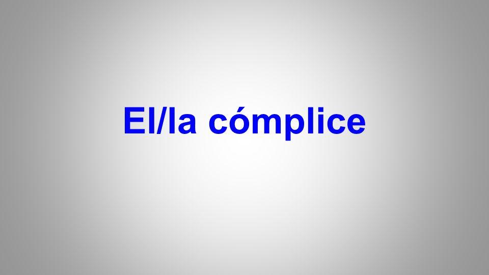 El/la cómplice