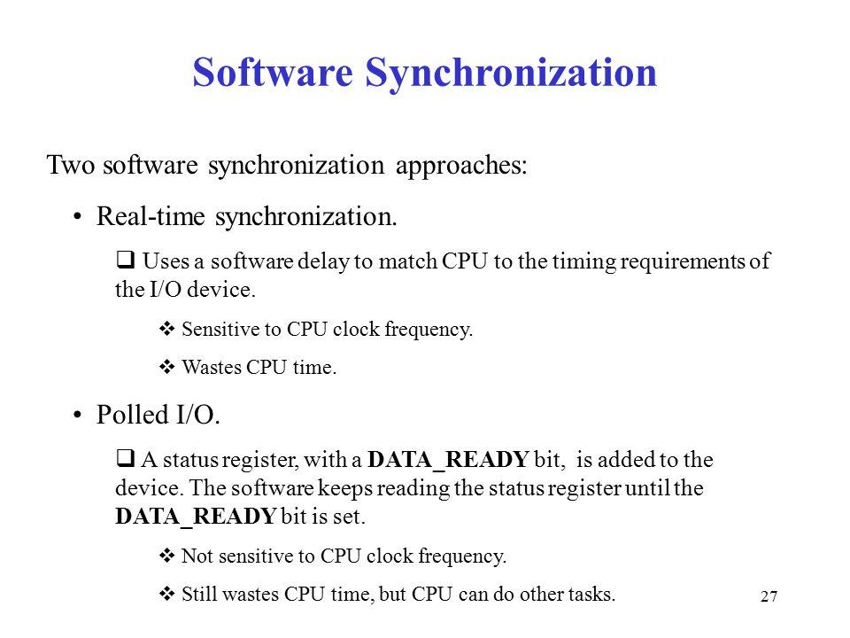 27 Software Synchronization Real-time synchronization.