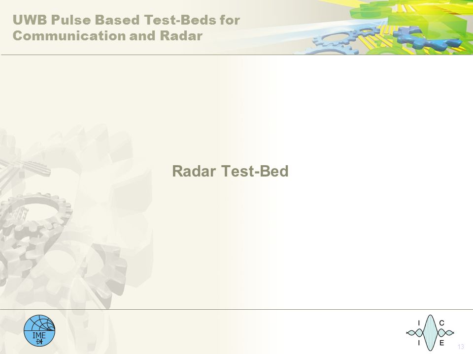 UWB Pulse Based Test-Beds for Communication and Radar IME 13 Radar Test-Bed