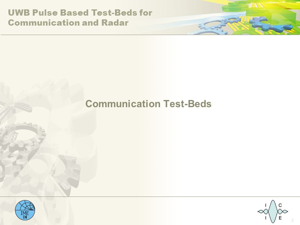 UWB Pulse Based Test-Beds for Communication and Radar IME 3 Communication Test-Beds
