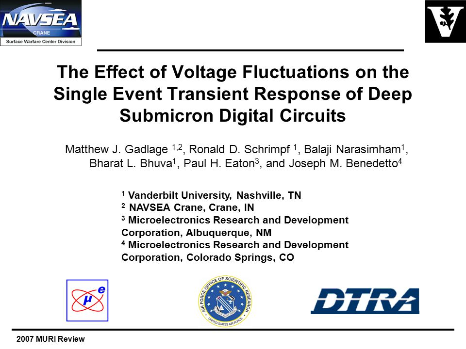 2007 MURI Review The Effect of Voltage Fluctuations on the Single Event Transient Response of Deep Submicron Digital Circuits Matthew J.