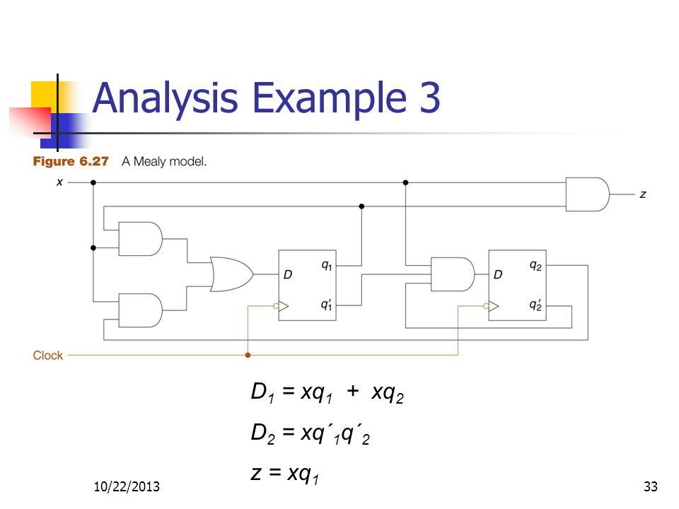 10/22/201333 D 1 = xq 1 + xq 2 D 2 = xq´ 1 q´ 2 z = xq 1 Analysis Example 3