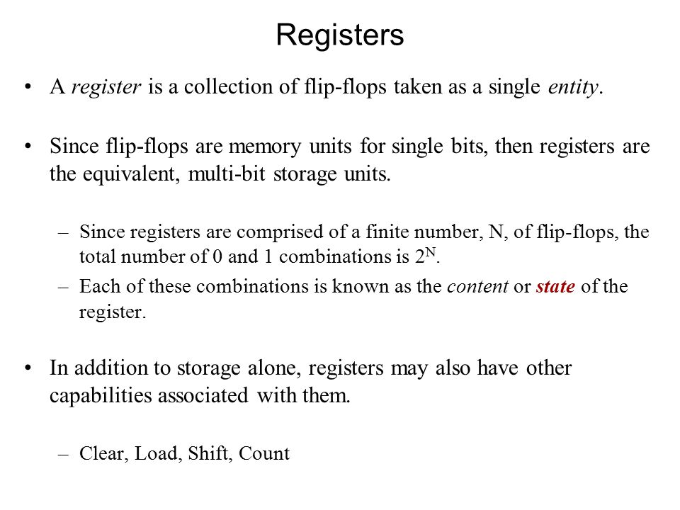 A register is a collection of flip-flops taken as a single entity.