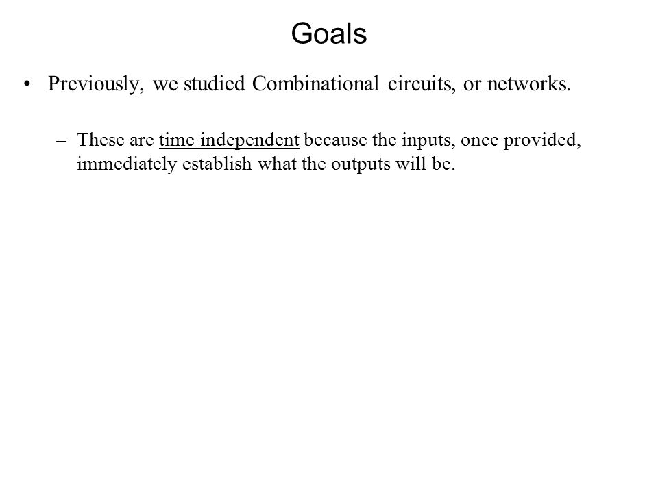 Goals The basic logic element is called the Flip-Flop circuit.