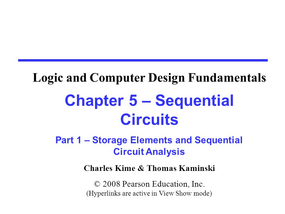 Charles Kime & Thomas Kaminski © 2008 Pearson Education, Inc.
