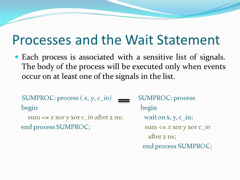 The Wait Statement The wait statement can be used to pause a process.