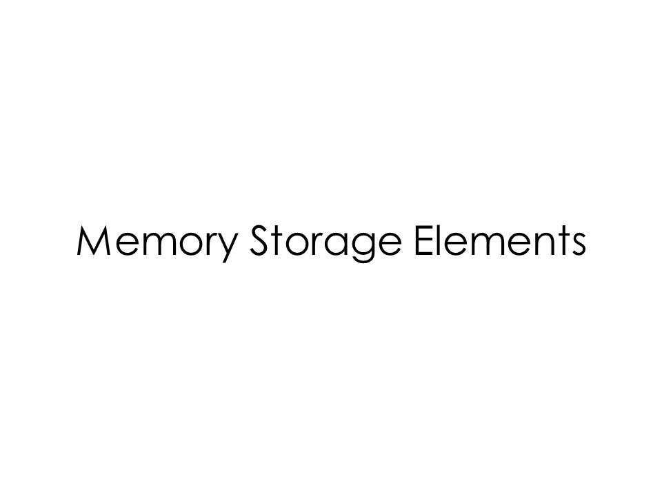 Memory Storage Elements