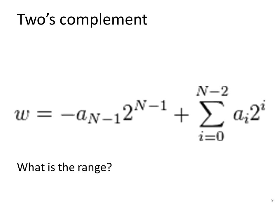 Two's complement 9 What is the range?