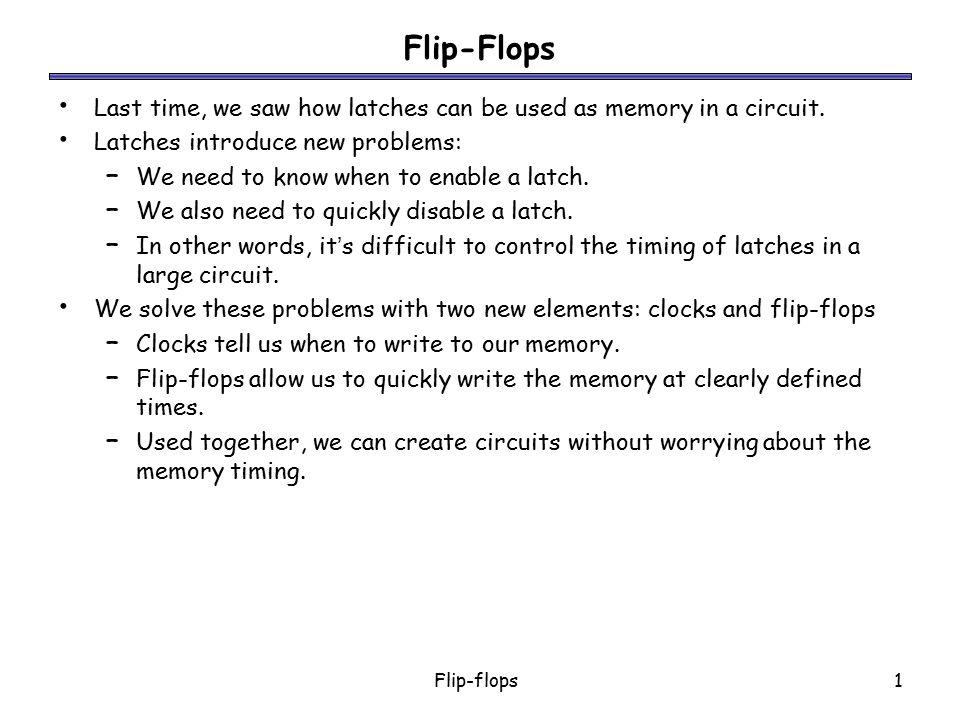 Flip-flops2 An SR latch with a control input Here is an SR latch with a control input C.