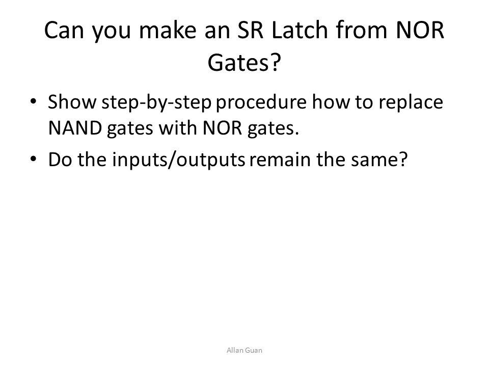 Output Waveforms for SR Latch (NAND Implementation) Allan Guan