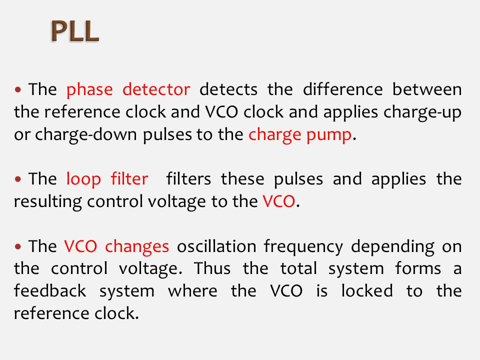 The phase detector detects the difference between the reference clock and VCO clock and applies charge-up or charge-down pulses to the charge pump.