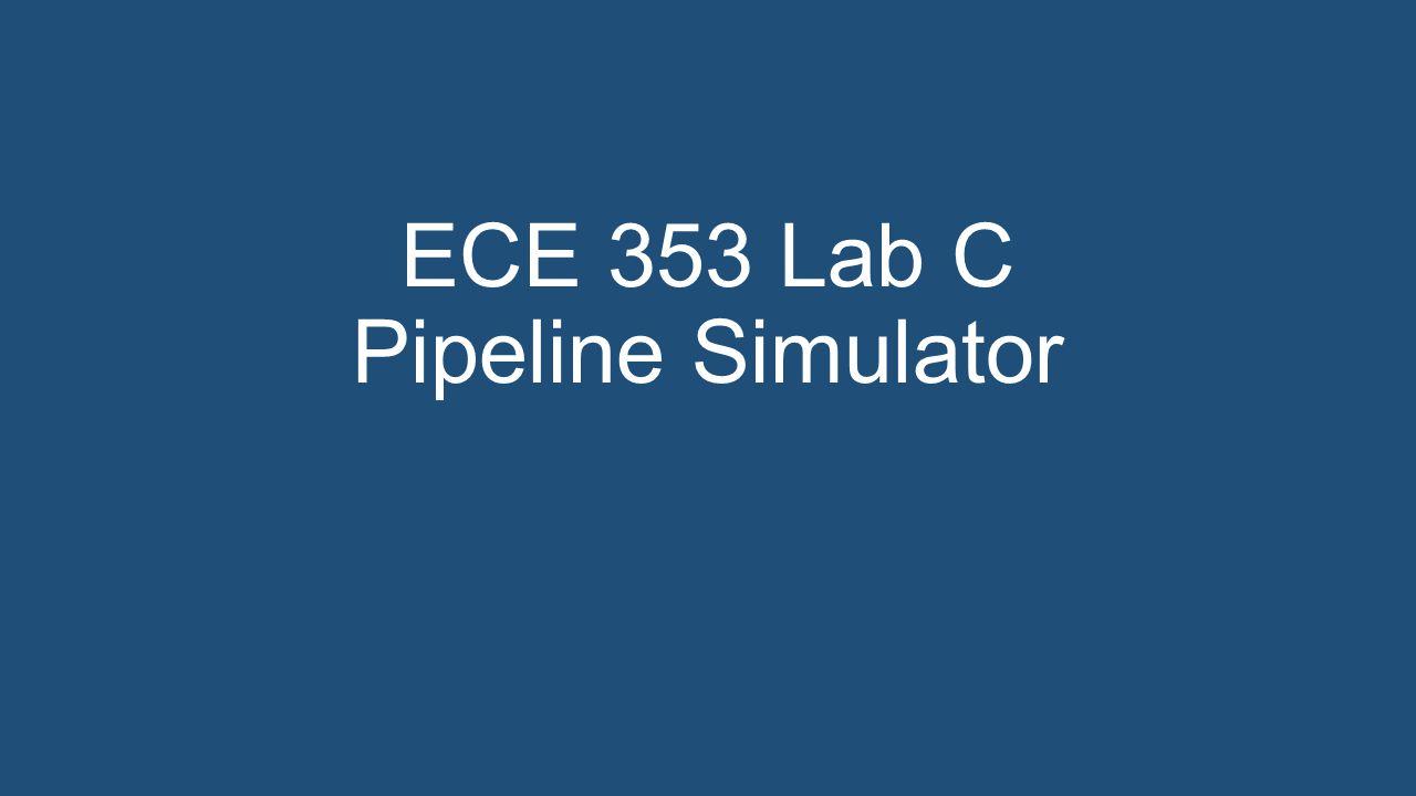 ECE 353 Lab C Pipeline Simulator
