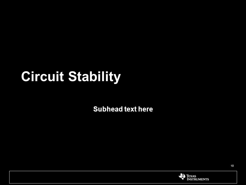 Circuit Stability Subhead text here 10
