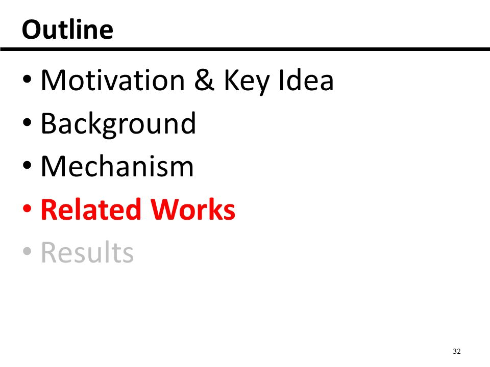 Outline Motivation & Key Idea Background Mechanism Related Works Results 32