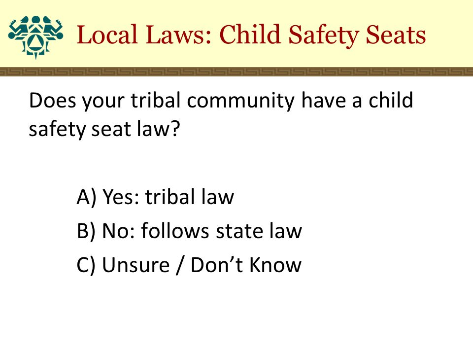 Does your tribal community have a child safety seat law.