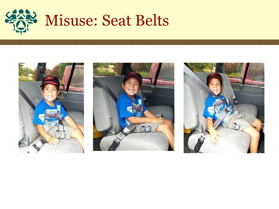Misuse: Seat Belts