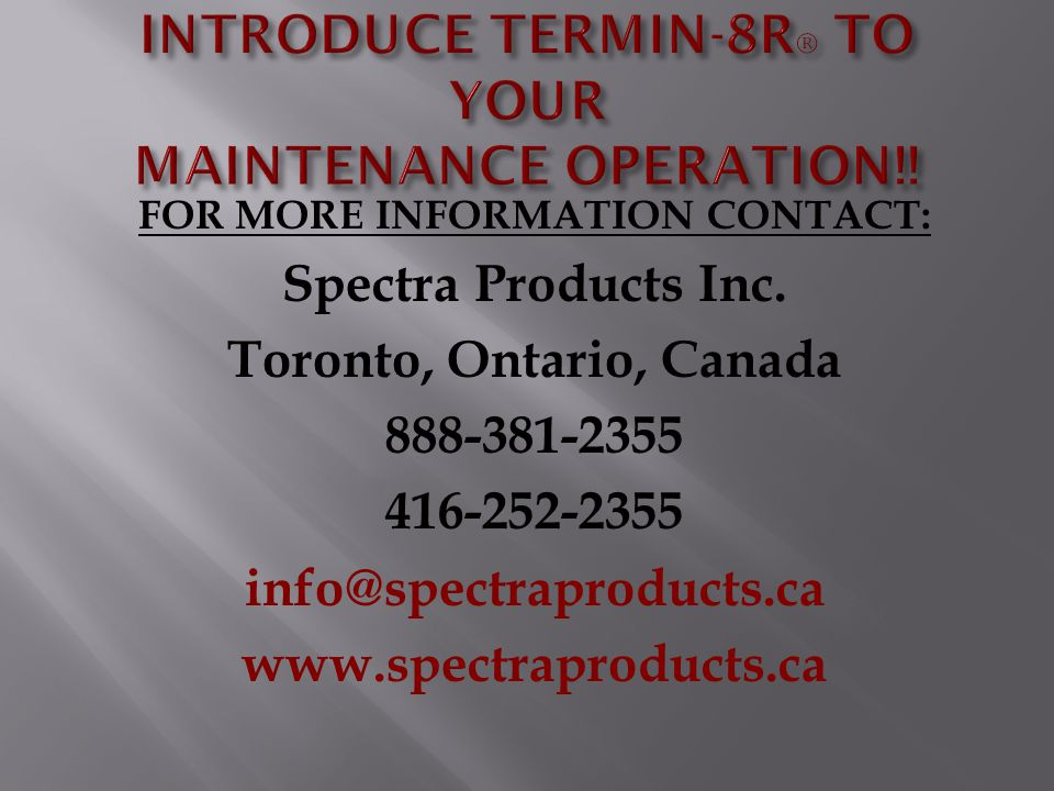 FOR MORE INFORMATION CONTACT: Spectra Products Inc.