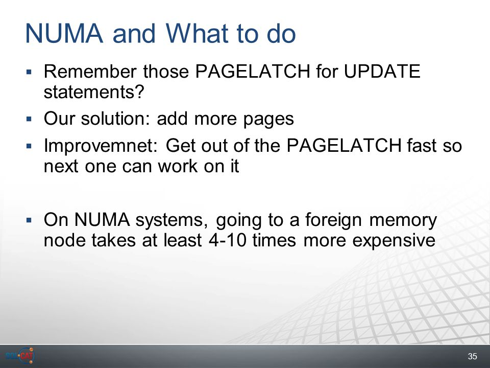 35 NUMA and What to do  Remember those PAGELATCH for UPDATE statements.