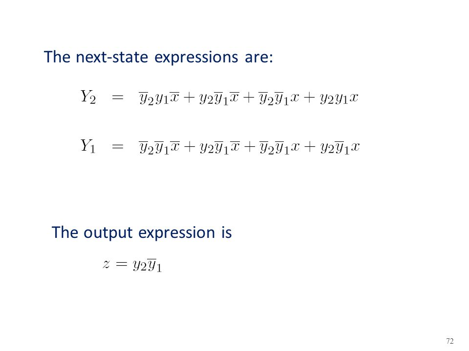 The next-state expressions are: The output expression is 72