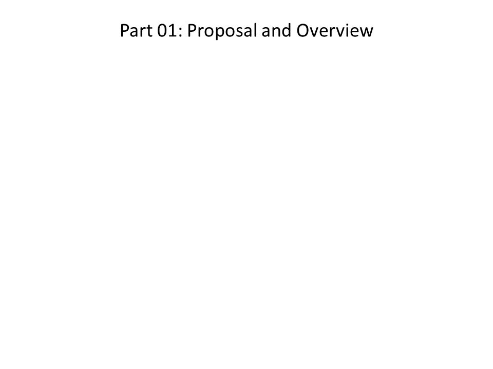Part 01: Proposal and Overview