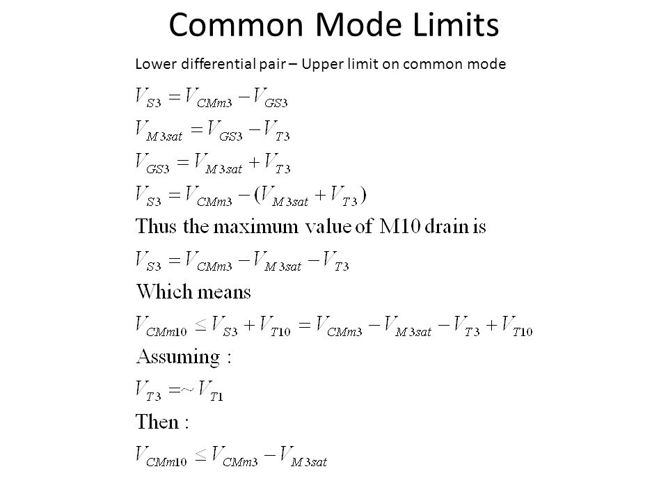 Common Mode Limits Lower differential pair – Upper limit on common mode