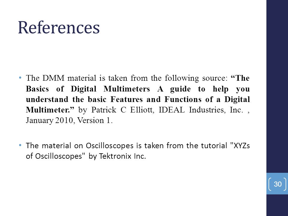 """References The DMM material is taken from the following source: """"The Basics of Digital Multimeters A guide to help you understand the basic Features a"""