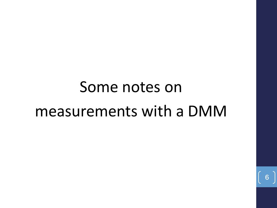 Some notes on measurements with a DMM 6