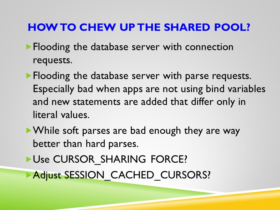 HOW TO CHEW UP THE SHARED POOL.  Flooding the database server with connection requests.