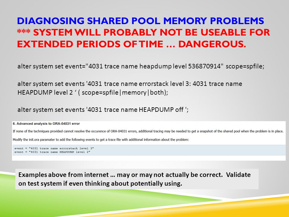 DIAGNOSING SHARED POOL MEMORY PROBLEMS *** SYSTEM WILL PROBABLY NOT BE USEABLE FOR EXTENDED PERIODS OF TIME … DANGEROUS.