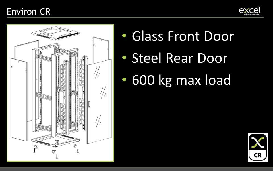 Environ CR Glass Front Door Steel Rear Door 600 kg max load