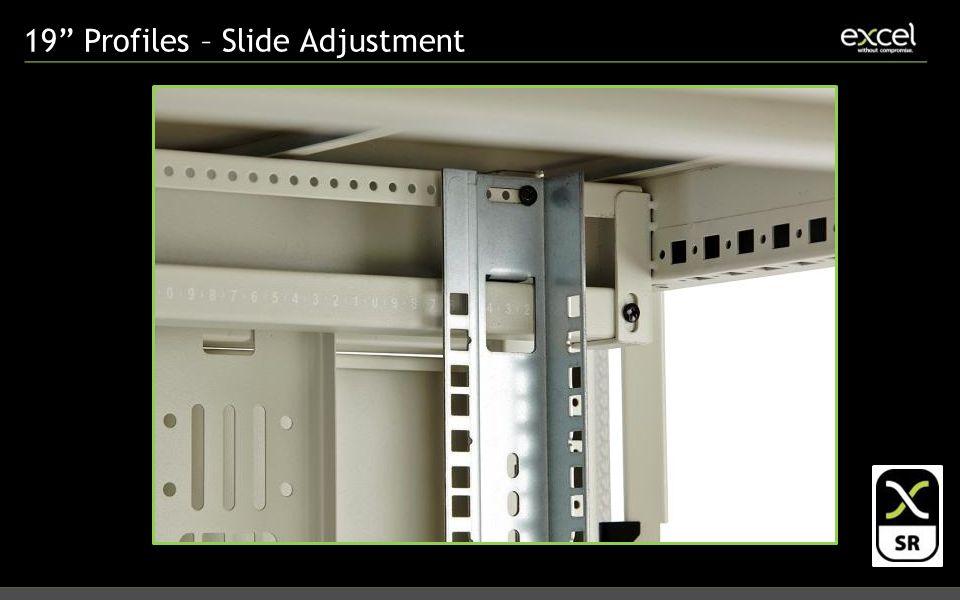 19 Profiles – Slide Adjustment