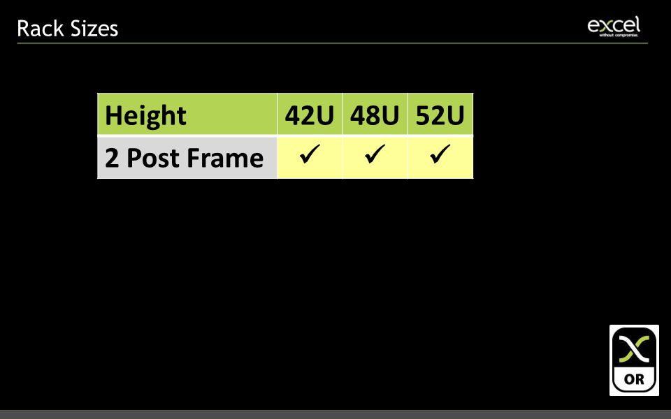 Rack Sizes Height42U48U52U 2 Post Frame