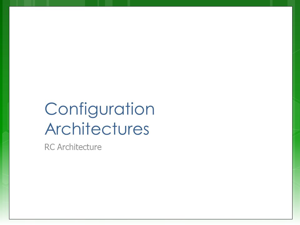  Configuration architecture =  Underlying circuitry that loads configuration data and keeps it at the correct locations CPU Finite State Machine ROM Configuration controller FPGA Configuration data Configuration control Configuration requests Adapted from Hauck and Dehon Ch4 (2008) Could store pre-configured bitmaps in memory on the platform without having to send it each time from the CPU.