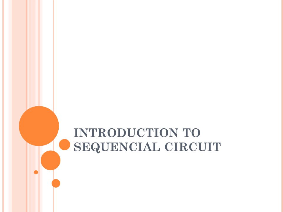 INTRODUCTION TO SEQUENCIAL CIRCUIT