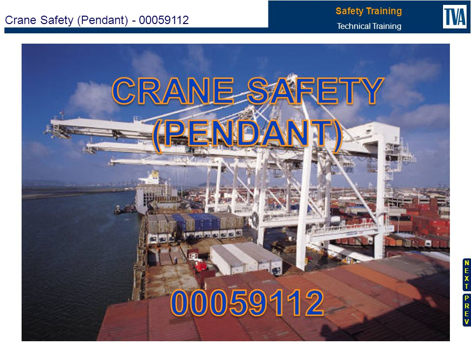 1 2 3 4 5 6 7 8 9 10 Crane Safety (Pendant) - 00059112 Safety Training Technical Training NEXTNEXT PREVPREV A B C 11 15 State the frequency that pre-operational inspections should be performed.